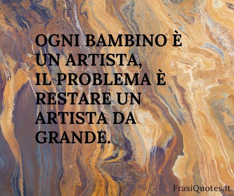 Frasi sugli artisti _ Frasi Picasso