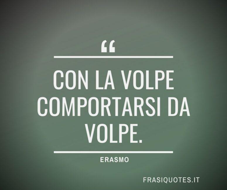 Citazioni Latine Famose - Erasmo Frasi Belle