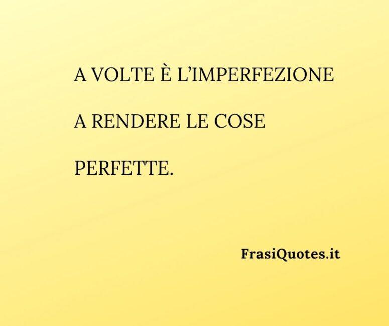 Frasi belle sulla vita _ Frasi imperfezione