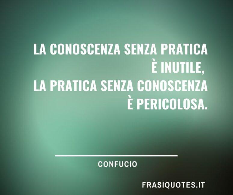 Citazioni Confucio sulla pratica e la conoscenza