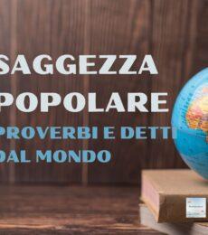 Video Saggezza Popolare | Proverbi e detti Dal Mondo