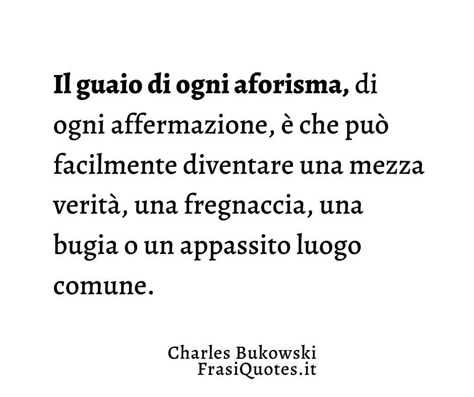 Charles Bukowski Frase sugli aforismi