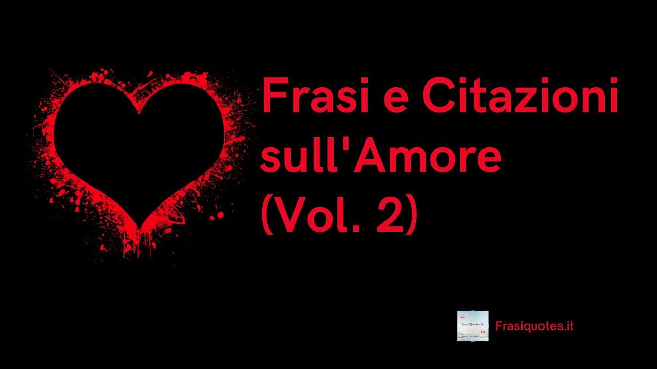 Frasi Amore: Frasi e Citazioni Bellissime (Frasi Amore Vol. 2) | Frasi San Valentino