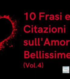 Frasi Amore: Frasi e Citazioni Bellissime (Frasi Amore Vol. 4)