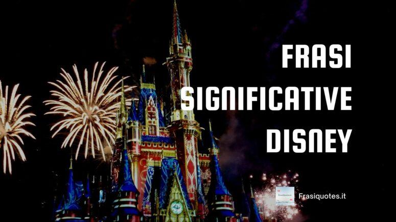 Frasi significative Disney