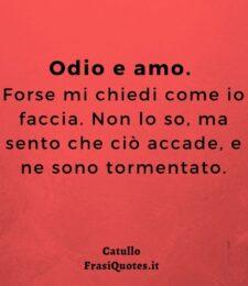 Frasi famose Catullo - Odio e amo