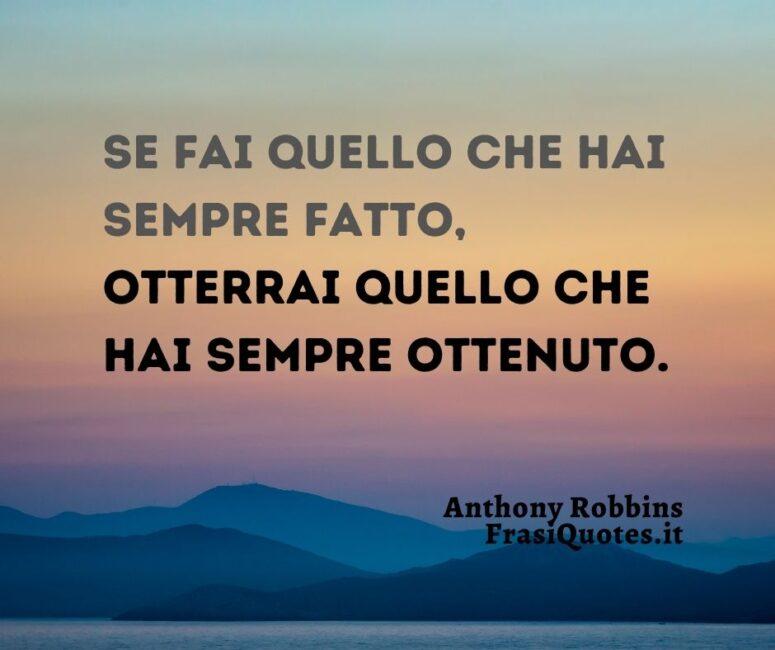 Citazioni sul cambiamento _ Frasi motivazionali Anthony Robbins _ Frasi successo