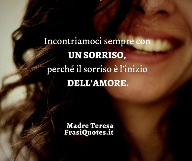 Madre Teresa frasi amore e sorriso