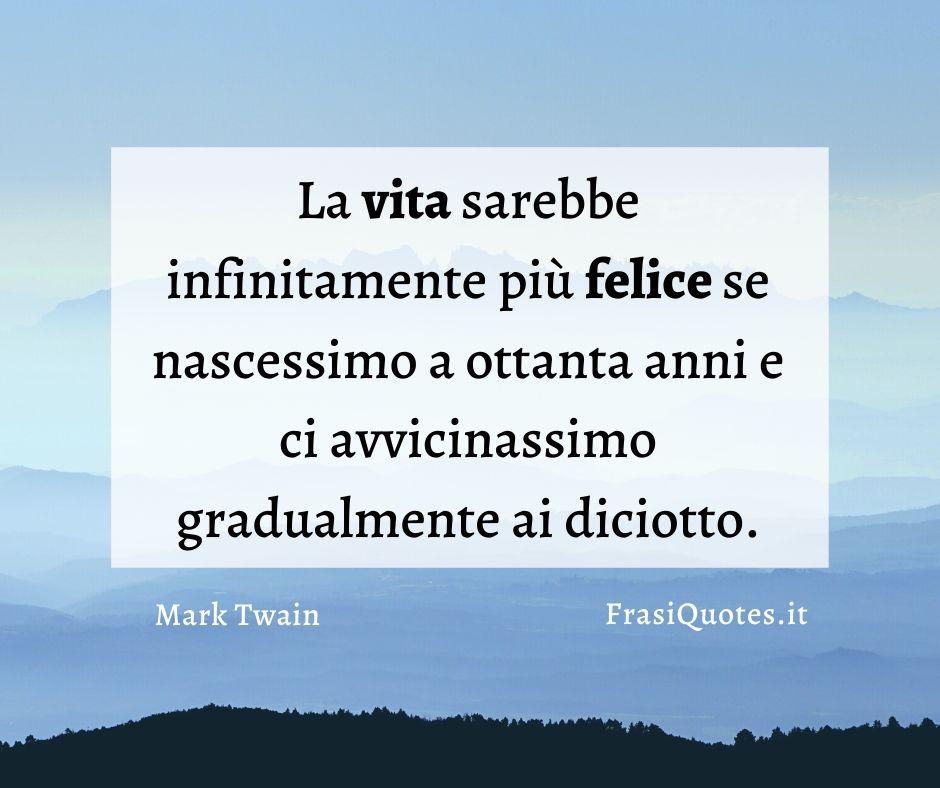 Mark Twain   Frasi sulla vita