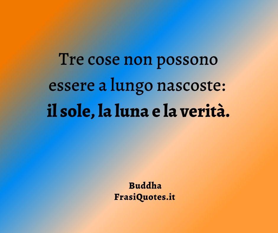 Buddha Frasi Belle Sulla Verita Frasi Sulla Vita