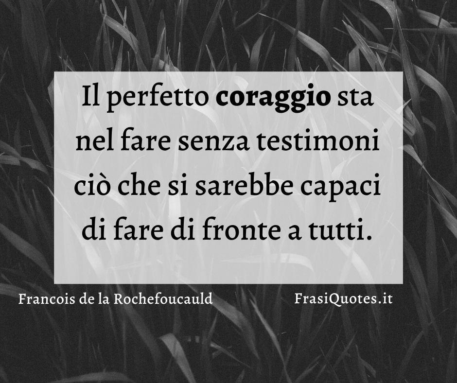 Francois de la Rochefoucauld | Frasi Coraggio