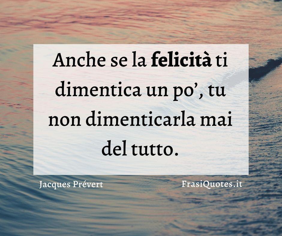 Jacques Prevert Frasi Felicita Frasi Sulla Vita