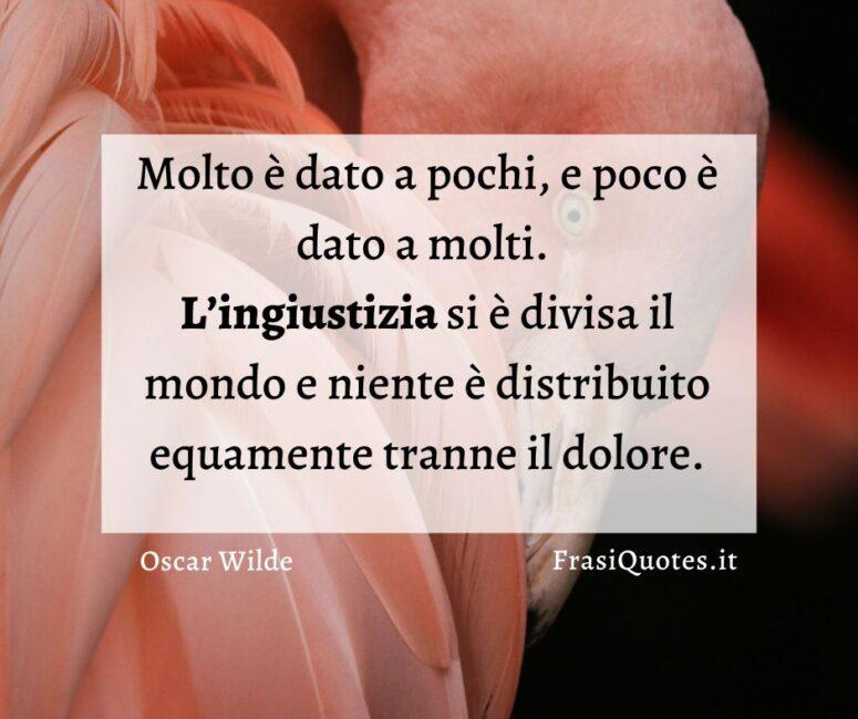 Frasi ingiustizia Oscar Wilde