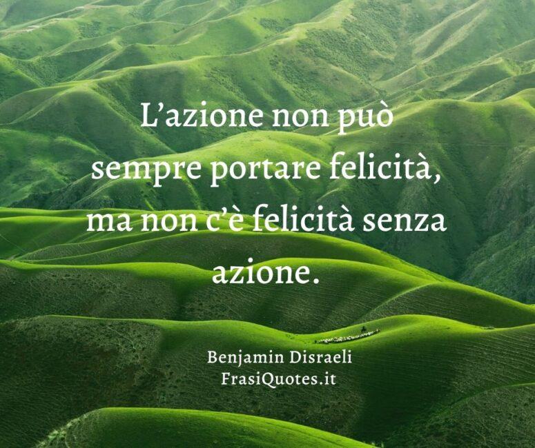 Frasi motivazionali Benjamin Disraeli