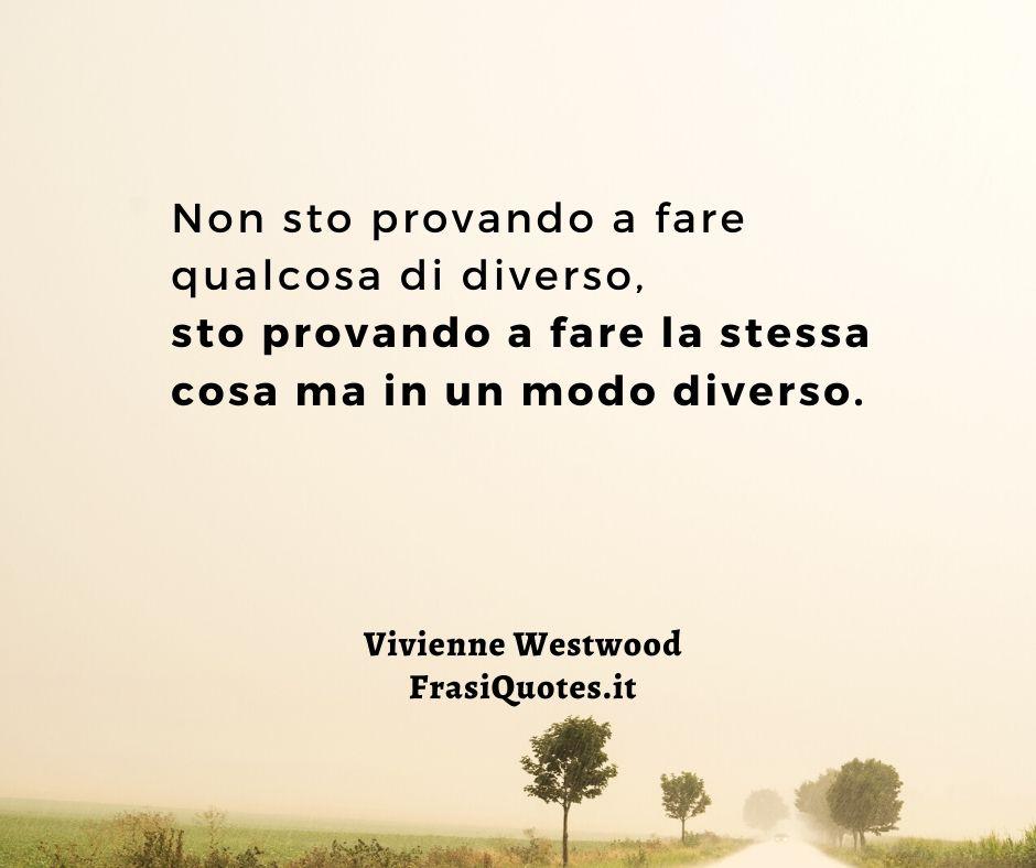 Vivienne Westwood | Frasi sui cambiamenti nella vita
