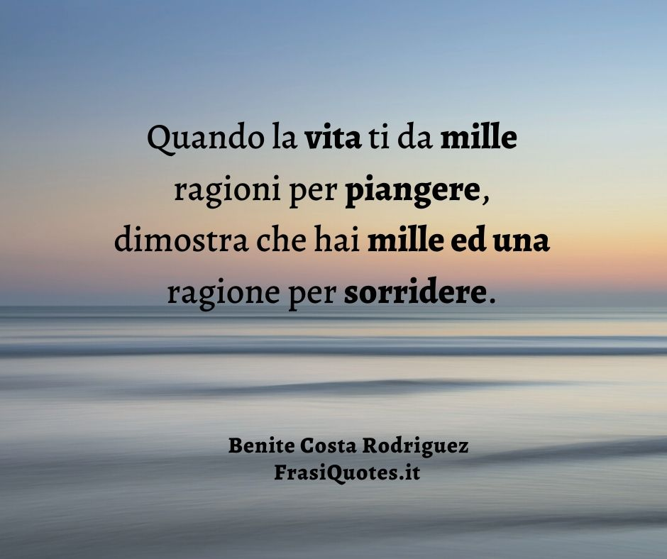 Benite Costa Rodriguez Frasi Sulla Vita Frasi Sulla Vita