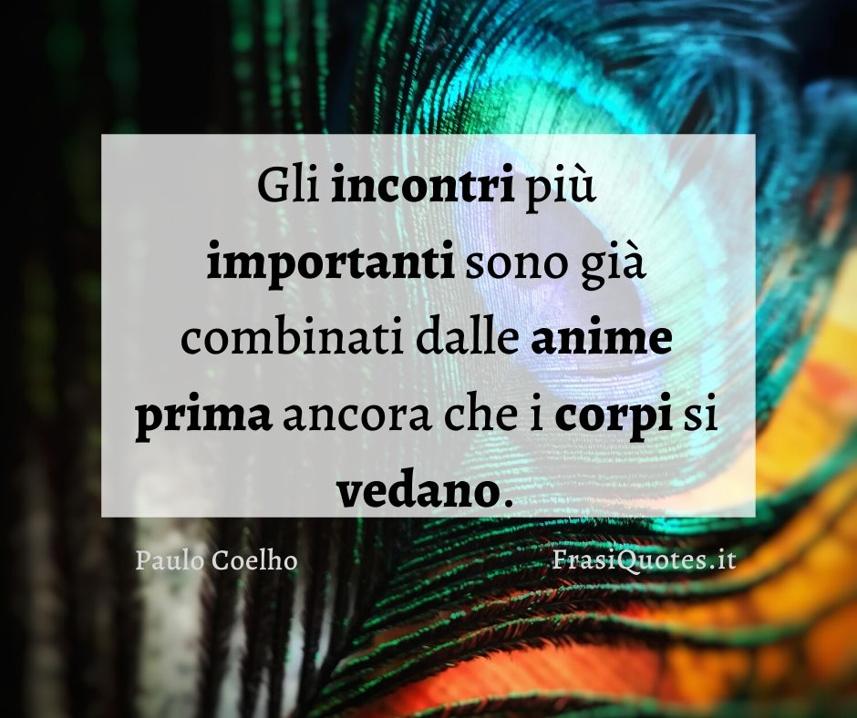 Paulo Coelho Frasi Belle Sull Amore Frasi Sulla Vita