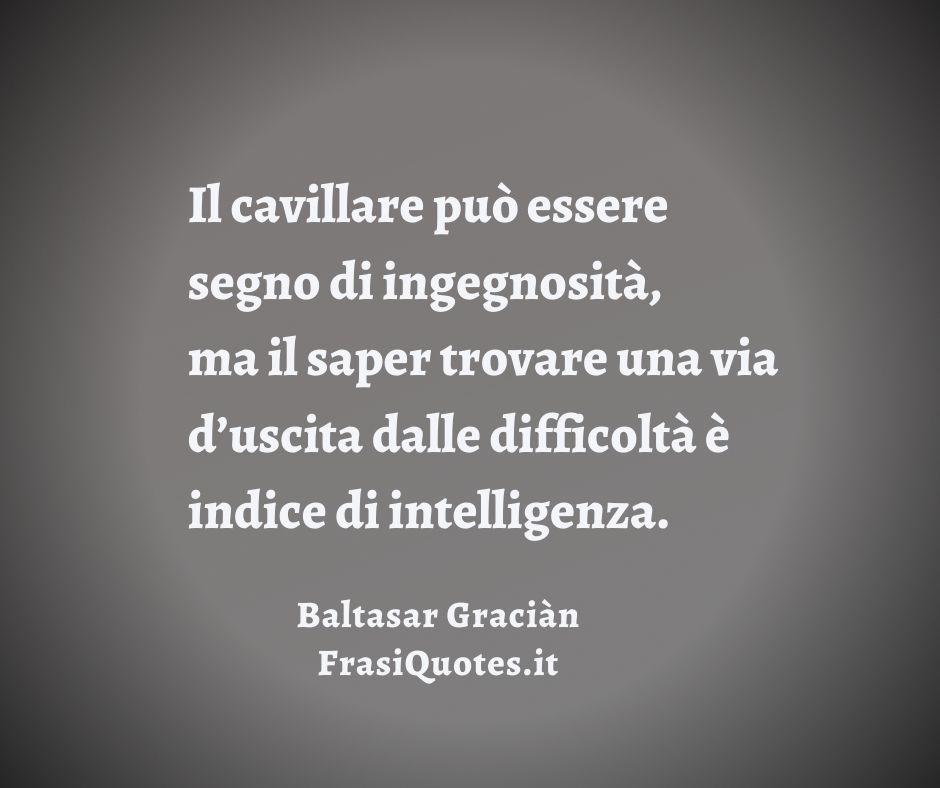 Baltasar Graciàn | Frasi sulla vita | Frasi sull'intelligenza