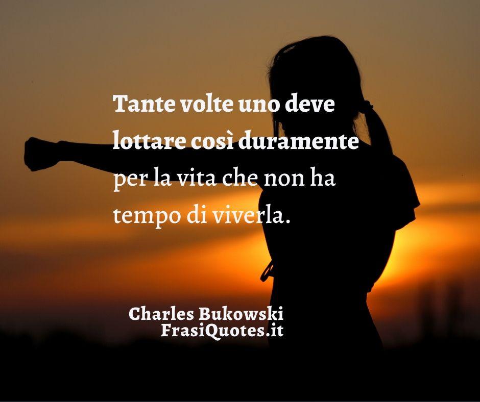 Bukowski Frasi Frasi Belle Frasi Tumblr Frasi Sulla Vita