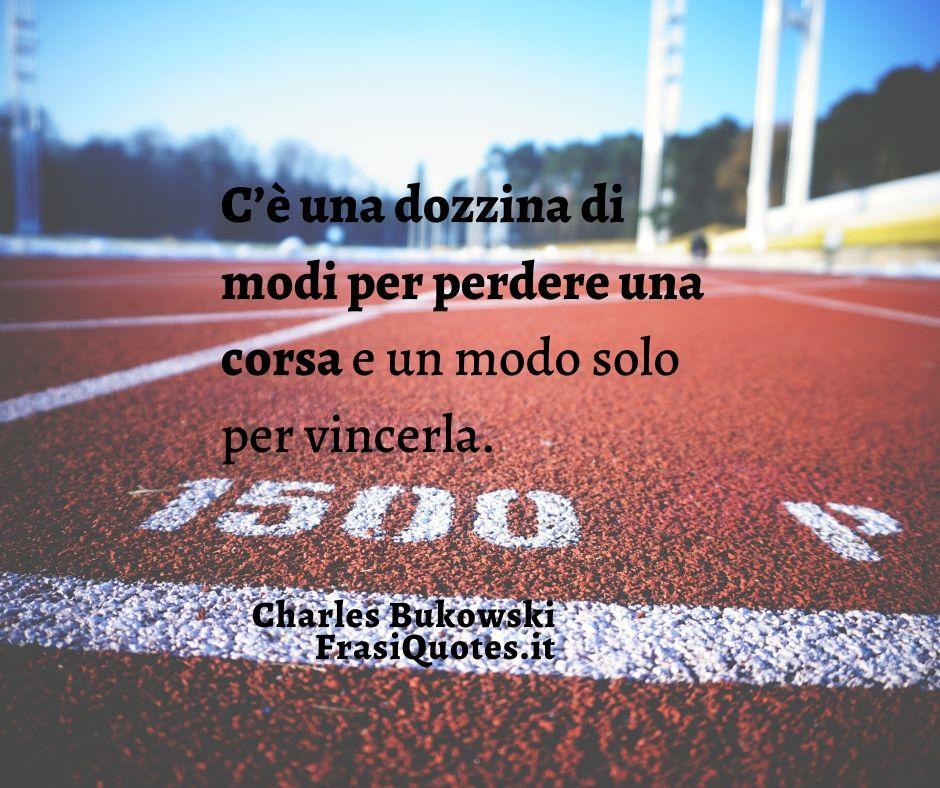 Charles Bukowski Frasi | Frasi perdere e vincere