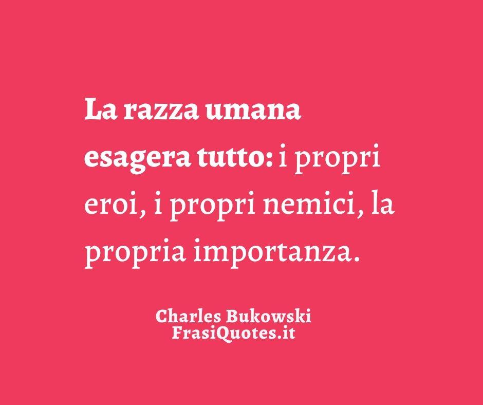 Charles Bukowski Frasi sulla razza umana