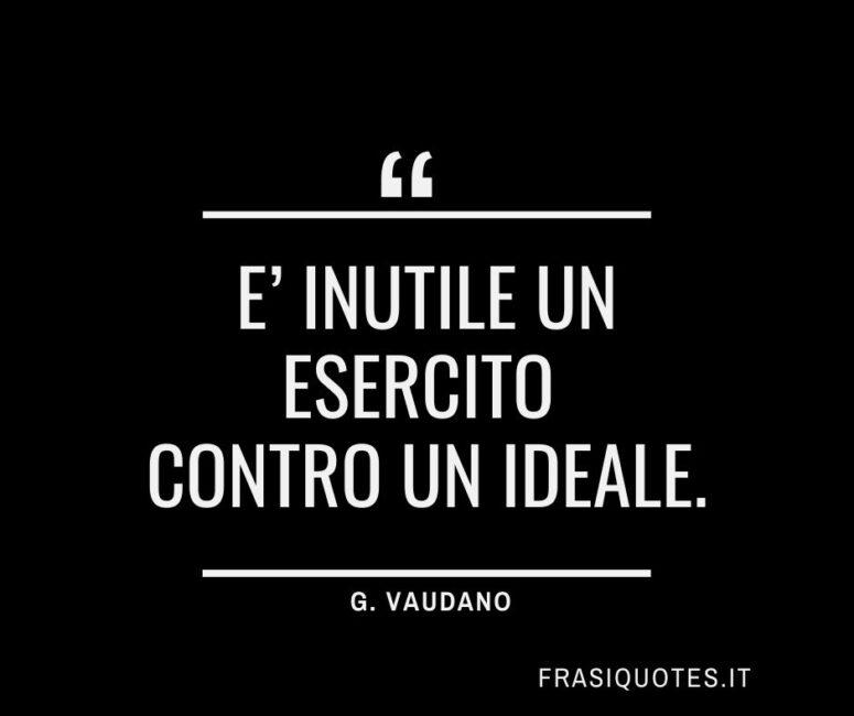 Citazioni Ideale G. Vaudano