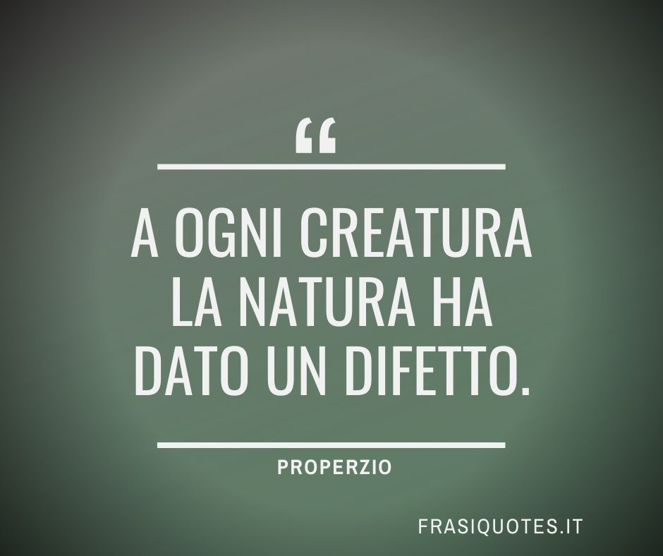 Frasi Latine Famose Sui Difetti Properzio Frasi Belle Frasi