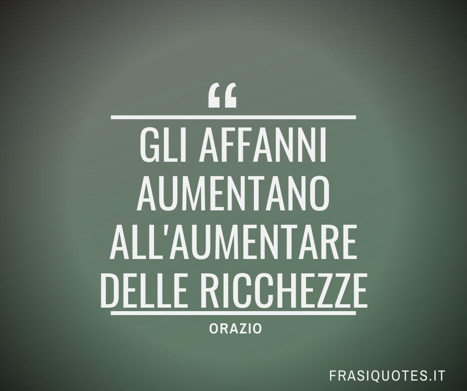 Frasi Latine Famose sulla ricchezza | Orazio  Frasi