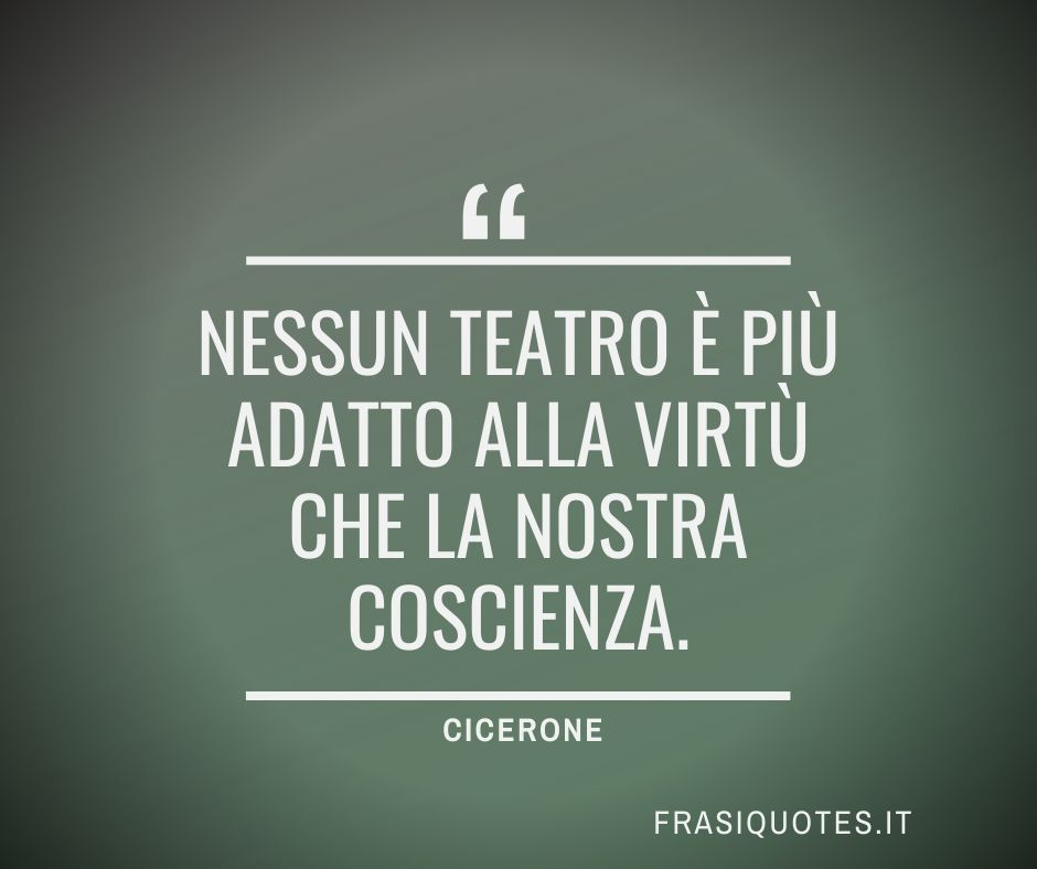 Frasi Latine Di Cicerone Sulla Coscienza Frasi Sulla Vita