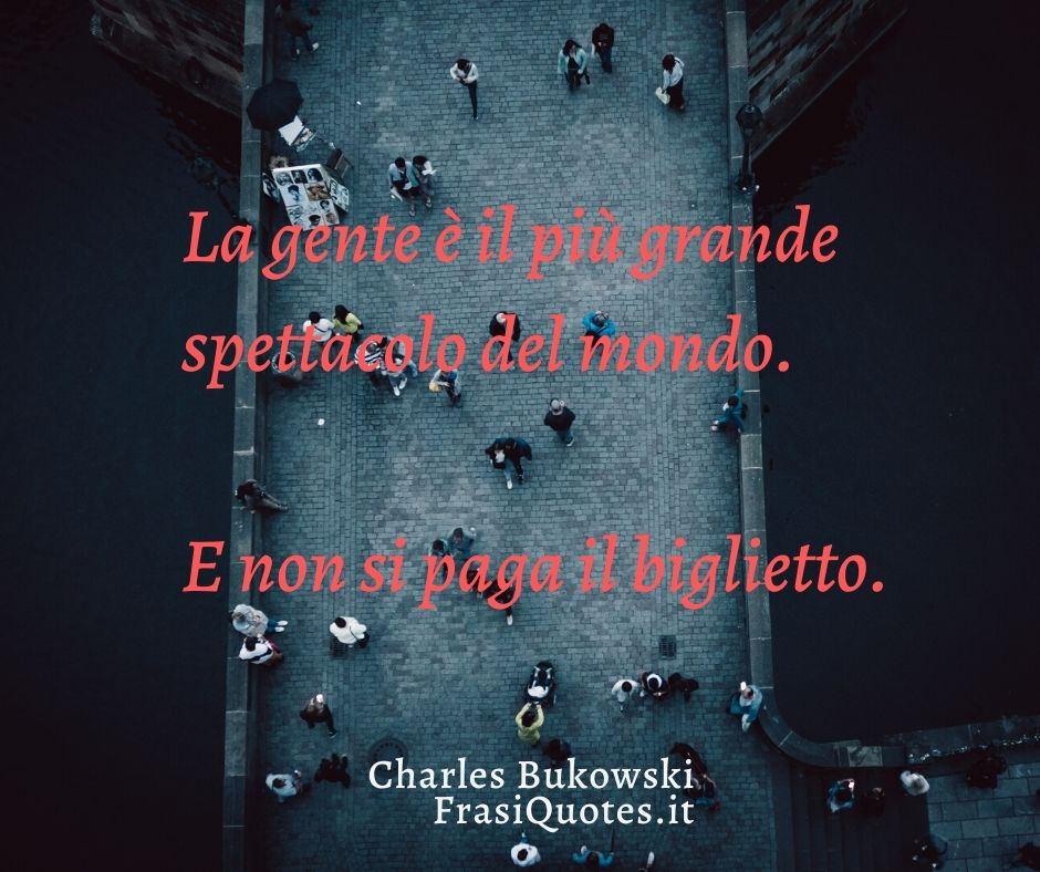 Frasi Charles Bukowski | Frasi Umoristiche sulla vita e la gente