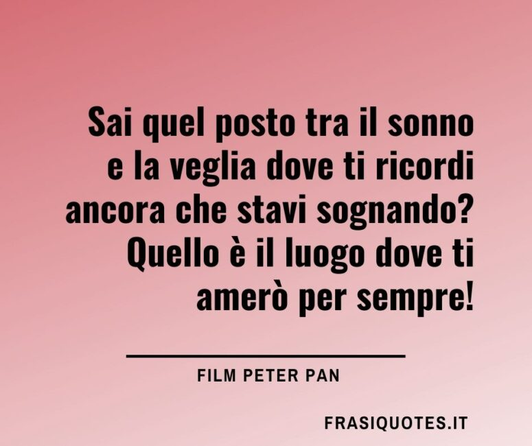 Citazioni sull'amore Film Peter Pan