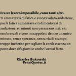 Frasi Bukowski | Frasi sulla vita e il lavoro | Frasi lavoro fatica