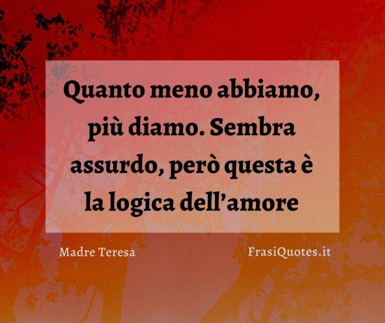 Citazioni sull'amore di Madre Teresa - Frase bella sul donare