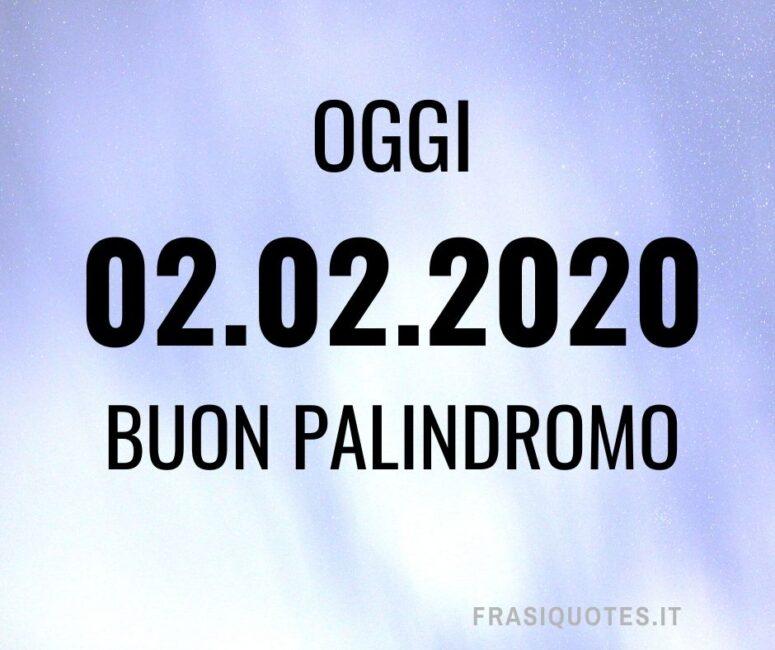 Data Palindromo 02.02.2020 - Citazione Palindromo - Parola Palindromo