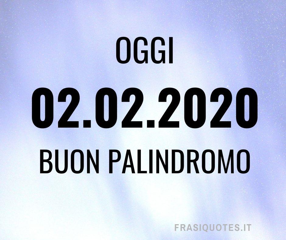 Date Palindrome 02 02 2020 Frasi Palindrome Parole Palindrome