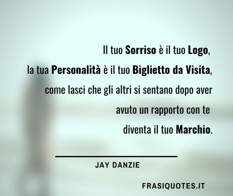 Jay Danzie Frasi Sulla Vita