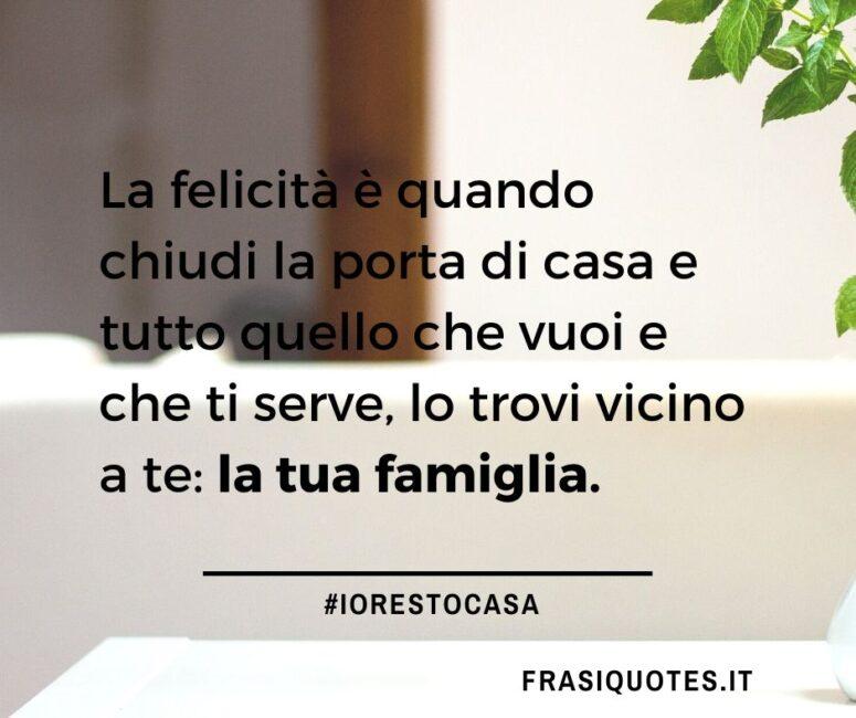 Citazioni sulla felicità e la Famiglia _ Frasi io resto a casa _ Frasi Coronavirus