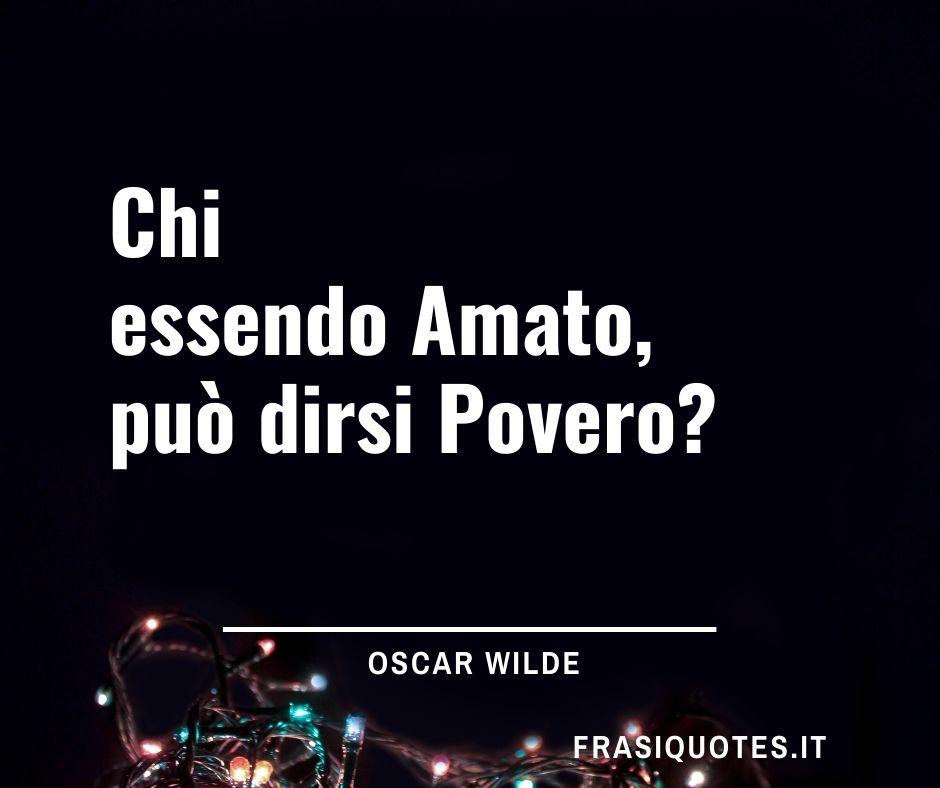 Frasi Oscar Wilde | Frasi Poetiche sull'amore e la povertà