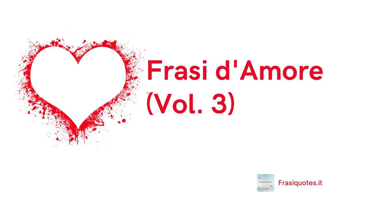 Video Frasi d'Amore   Frasi per San Valentino