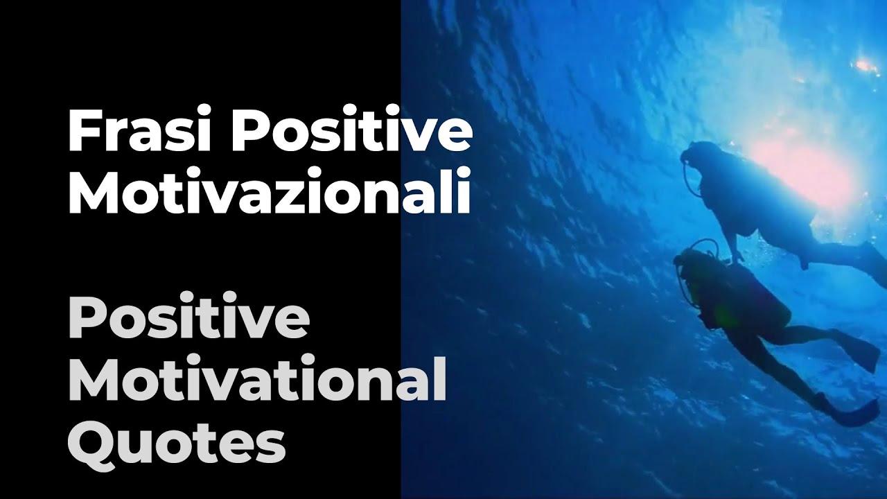Video Positive Motivational Quotes | Video Frasi positive e motivazionali.