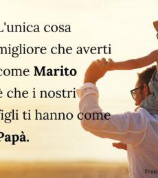 Frasi belle Festa del Papà 19 marzo | Frasi per Tumblr Instagram