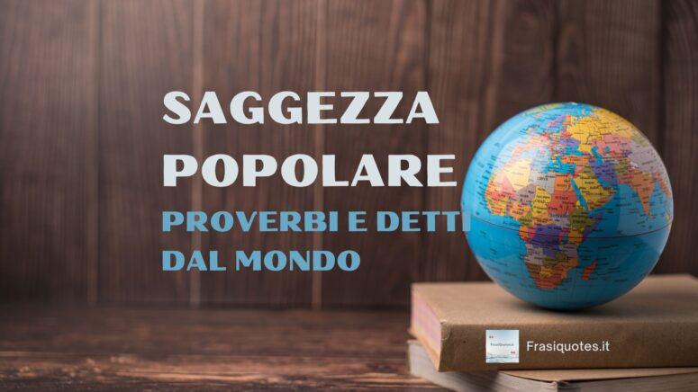 Saggezza Popolare Proverbi e detti Dal Mondo